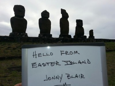Hello to Jonny Blair from Easter Island!! Message from my mate George!