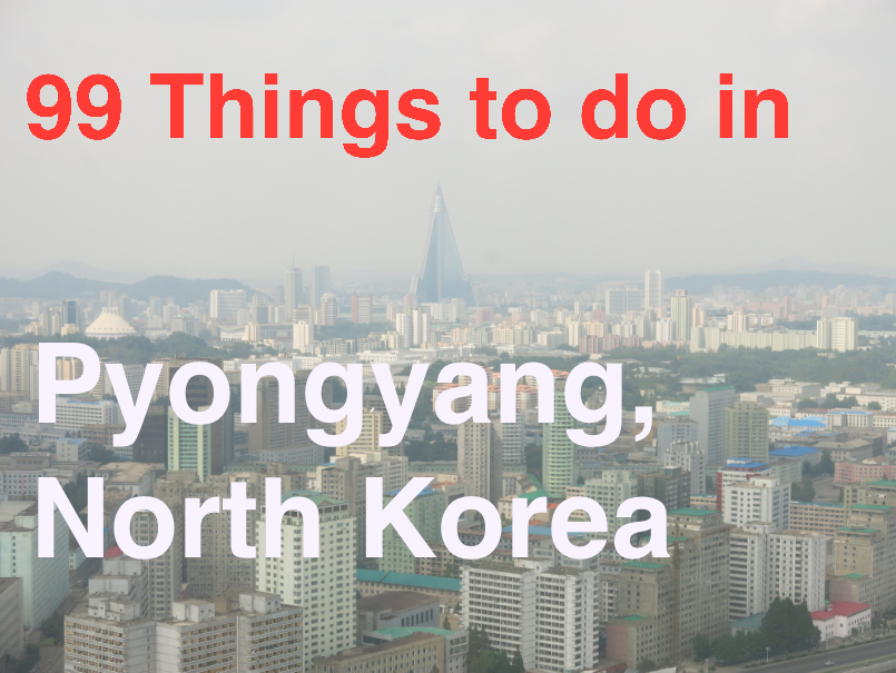 backpacking in pyongyang top sights