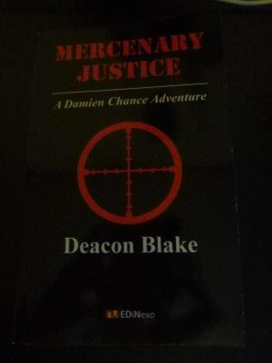 Mercenary Justice by Deacon Blake.