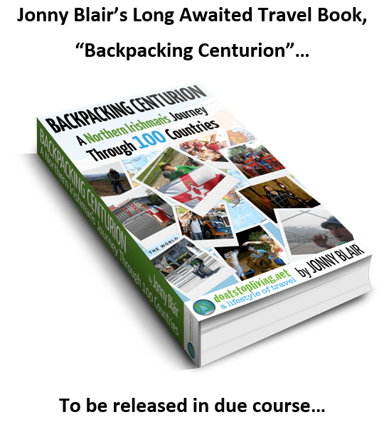 "The book, ""Backpacking Centurion"" by Jonny Blair of Don't Stop Living. To be released in due course..."